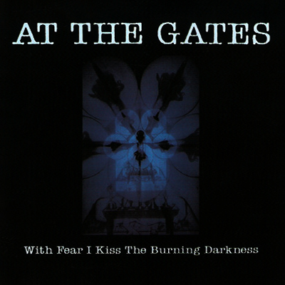 With Fear I Kiss The Burning Darkness CD