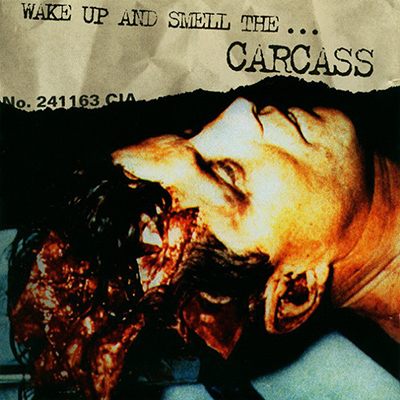 Wake Up and Smell the... Carcass CD