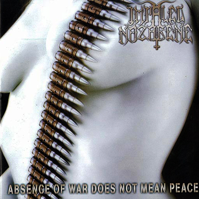 Absence of War Does Not Mean Peace CD