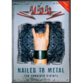 Nailed to Metal - The Complete History DVD