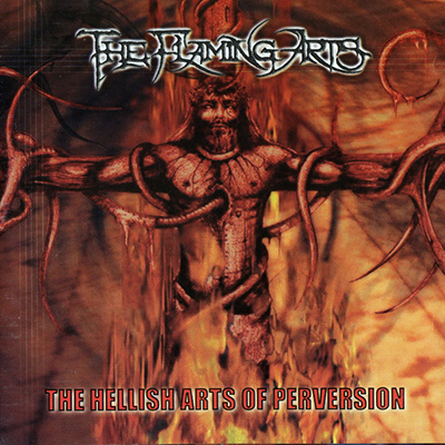 The Hellish Arts of Perversion CD