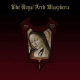 The Royal Arch Blaspheme